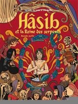 HASIB ET LA REINE DES SERPENTS T2: SECONDE PARTIE