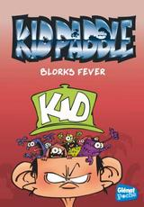 KID PADDLE - POCHE T2: BLORKS FEVER