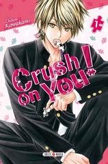 CRUSH ON YOU ! T1