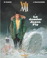 XIII - NOUVELLE COLLECTION T6: DOSSIER JASON FLY (LE)