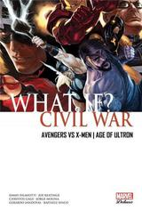 WHAT IF ? CIVIL WAR: AVENGERS VS X-MEN