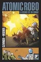 ATOMIC ROBO T1: LA SCIENCE EST UN COMBAT