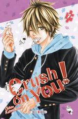 CRUSH ON YOU ! T7