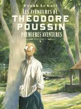 THEODORE POUSSIN - RECITS COMPLETS T1: PREMIERES AVENTURES