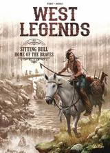 WEST LEGENDS: WEST LEGENDS T03  - SITTING BULL - HOME OF THE BRAVES