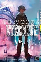 TO YOUR ETERNITY T13