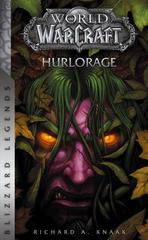 WORLD OF WARCRAFT T1: HURLORAGE : NOUVELLE EDITION